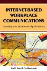 Internet-Based Workplace Communications: Industry and Academic A