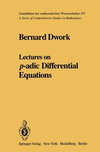 Lectures on p-adic Differential Equations