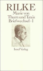 Rilke Briefwechsel mit Marie von Thurn und Taxis