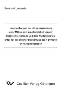 Untersuchungen zur Nitratauswaschung unter Mähweiden in Abhängig