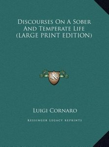 Discourses On A Sober And Temperate Life (LARGE PRINT EDITION)