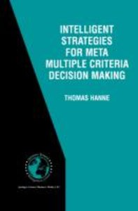Intelligent Strategies for Meta Multiple Criteria Decision Makin