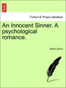 An Innocent Sinner. A psychological romance. VOL. III.