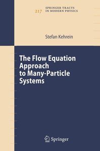 The Flow Equation Approach to Many-Particle Systems