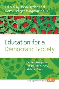 Education for a Democratic Society: The Central European Pragmat