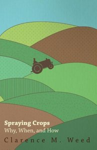 Spraying Crops - Why, When, and How