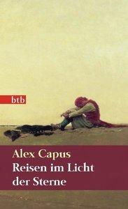 Capus, A: Reisen im Licht der Sterne