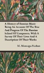 A History of Russian Music - Being An Account Of The Rise And P