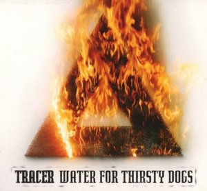 Water For Thirsty Dogs (Digipak)