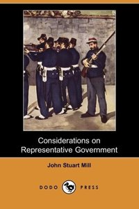 Considerations on Representative Government (Dodo Press)
