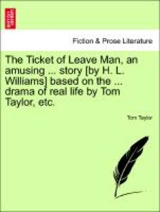 The Ticket of Leave Man, an amusing ... story [by H. L. Williams