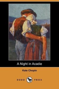A Night in Acadie (Dodo Press)