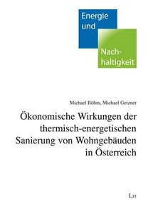 Ökonomische Wirkungen der thermischen Sanierung von Wohngebäuden
