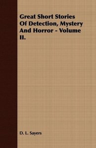 Great Short Stories of Detection, Mystery and Horror - Volume I.