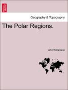 The Polar Regions.