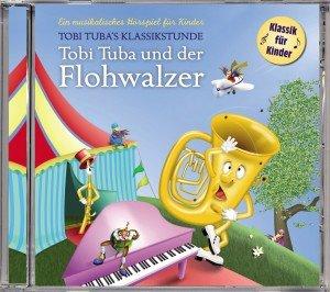 Tobi Tuba und Der Flohwalzer (Klassikhörspiel)