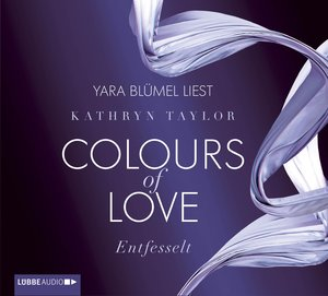 Colours of Love 01. Entfesselt