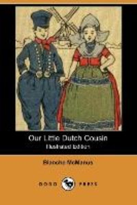 Our Little Dutch Cousin (Illustrated Edition) (Dodo Press)