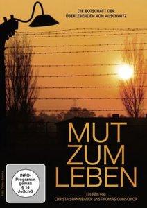 Mut zum Leben - Die Botschaft der Überlebenden von Auschwitz