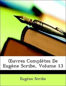 OEuvres Complètes De Eugène Scribe, Volume 13
