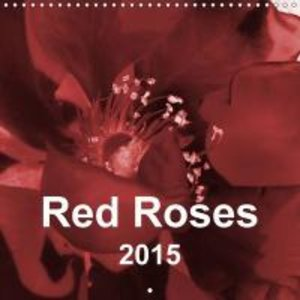 Red Roses (Wall Calendar 2015 300 × 300 mm Square)