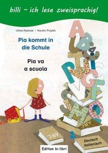 Pia kommt in die Schule. Kinderbuch Deutsch-Italienisch