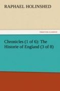 Chronicles (1 of 6): The Historie of England (3 of 8)