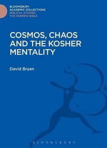 Cosmos, Chaos and the Kosher Mentality