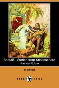 Beautiful Stories from Shakespeare (Illustrated Edition) (Dodo P