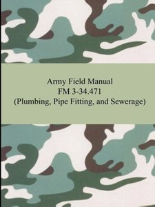 Army Field Manual FM 3-34.471 (Plumbing, Pipe Fitting, and Sewer