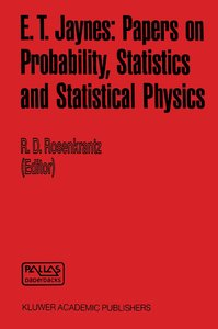 E. T. Jaynes: Papers on Probability, Statistics and Statistical