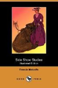 Side Show Studies (Illustrated Edition) (Dodo Press)