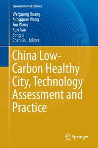 China Low-Carbon Healthy City, Technology Assessment and Practic