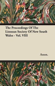 The Proceedings Of The Linnean Society Of New South Wales - Vol.