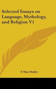 Selected Essays On Language, Mythology, And Religion V1