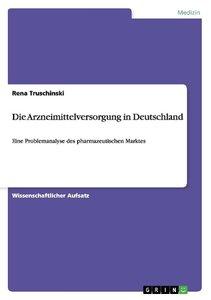 Die Arzneimittelversorgung in Deutschland