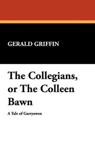 The Collegians, or the Colleen Bawn