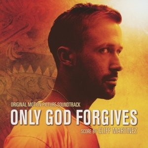 Only God Forgives (Cliff Martinez)