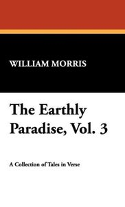 The Earthly Paradise, Vol. 3