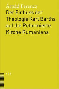 Der Einfluss der Theologie Karl Barths auf die Reformierte Kirch
