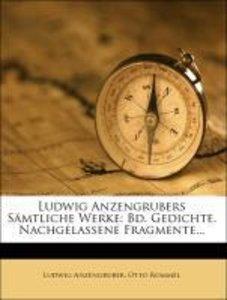Ludwig Anzengrubers Sämtliche Werke: Bd. Gedichte. Nachgelassene