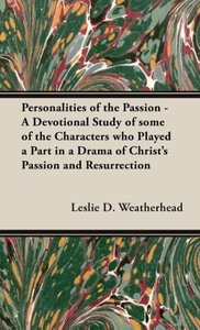Personalities of the Passion - A Devotional Study of some of the