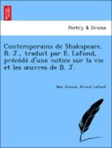 Contemporains de Shakspeare. B. J., traduit par E. Lafond, pre´c