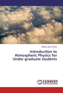 Introduction to Atmospheric Physics for Under graduate students
