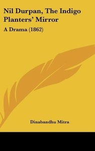 Nil Durpan, The Indigo Planters' Mirror