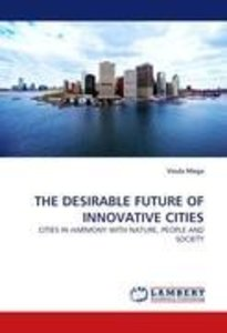 THE DESIRABLE FUTURE OF INNOVATIVE CITIES