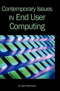 Contemporary Issues in End User Computing