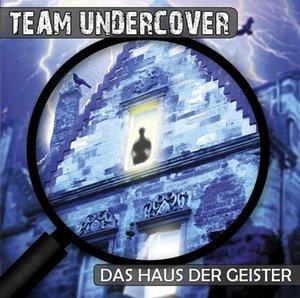 Team Undercover 03: Das Haus der Geister