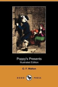 Poppy's Presents (Illustrated Edition) (Dodo Press)