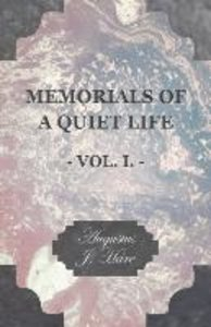Memorials of a Quiet Life - Vol. I.